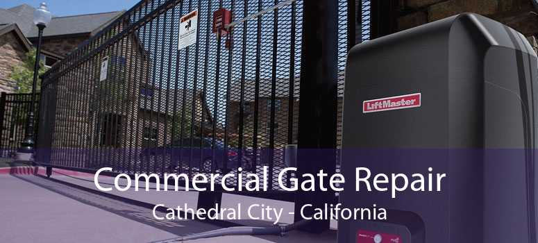 Commercial Gate Repair Cathedral City - California