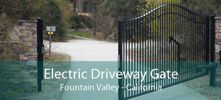 Electric Driveway Gate Fountain Valley - California