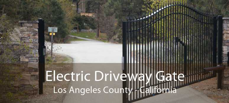 Electric Driveway Gate Los Angeles County - California