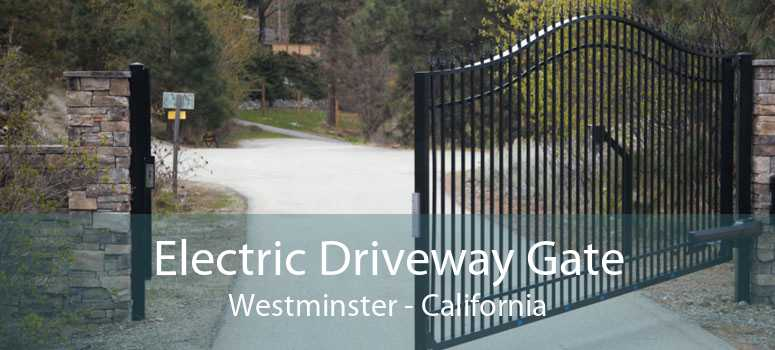 Electric Driveway Gate Westminster - California